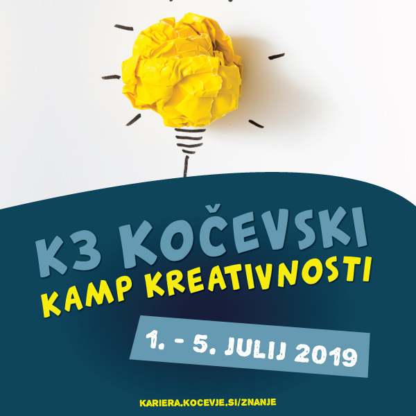 od 1. do 5. julija 2019 - K3 Kočevski kamp kreativnosti
